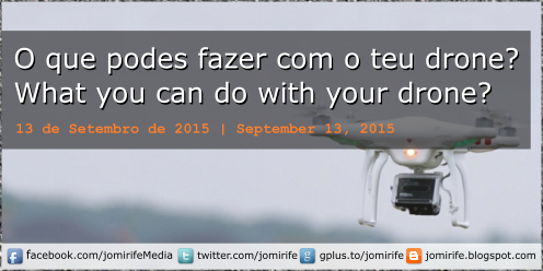 Blog Post: Drones - O que podes fazer com o teu drone? | What you can do with your drone?
