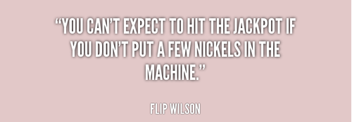 quote-Flip-Wilson-you-cant-expect-to-hit-the-jackp