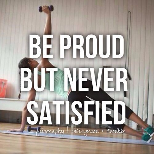 be-proud-but-never-satisfied-745373.jpeg